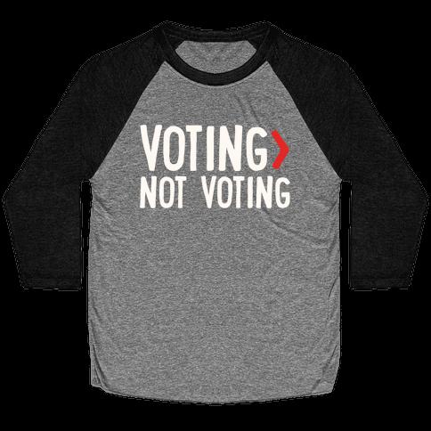 Voting > Not Voting White Print Baseball Tee