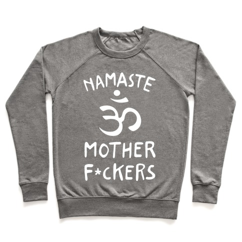 Namaste Mother F***ers Pullover