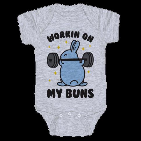 Workin On My Buns Baby Onesy
