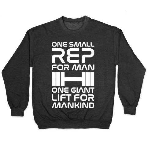 One Small Rep For Man One Giant Lift For Mankind Lifting Quote Parody White Print Pullover