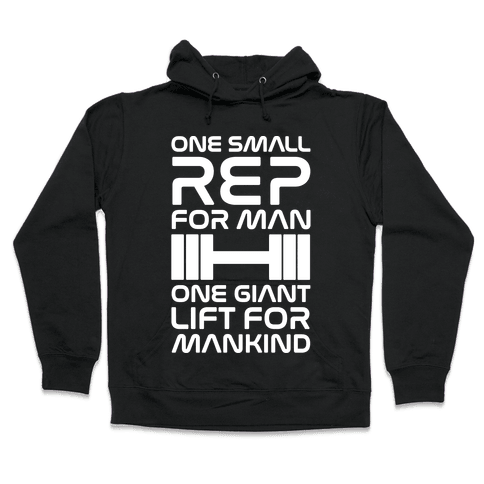 One Small Rep For Man One Giant Lift For Mankind Lifting Quote Parody White Print Hooded Sweatshirt