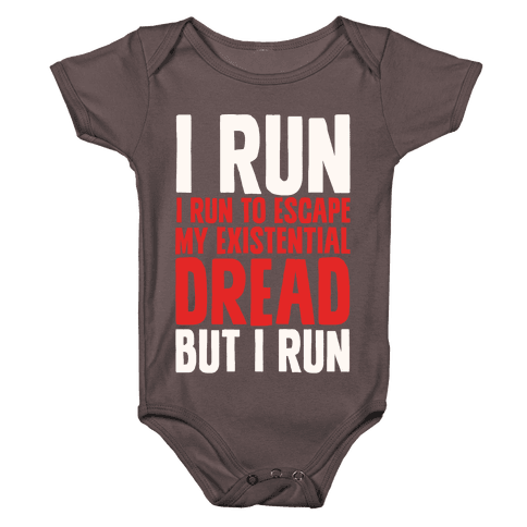 I Run To Escape My Existential Dread Baby One-Piece
