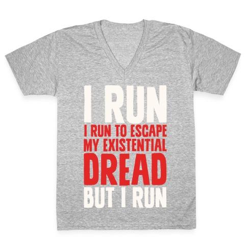 I Run To Escape My Existential Dread V-Neck Tee Shirt