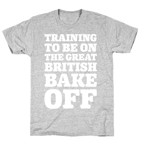 Training To Be On The Great British Bake Off White Print Mens T-Shirt