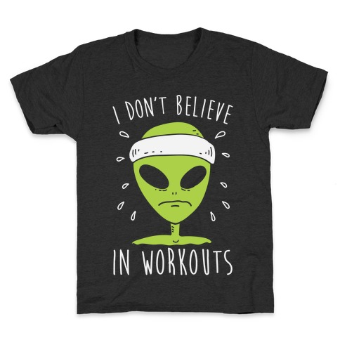 I Don't Believe In Workouts Kids T-Shirt