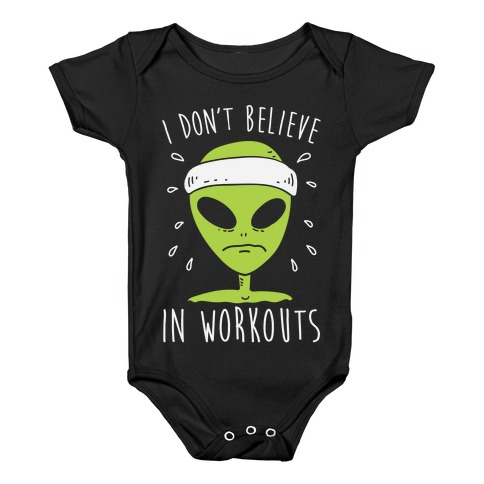 I Don't Believe In Workouts Baby Onesy