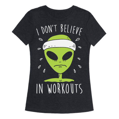 I Don't Believe In Workouts