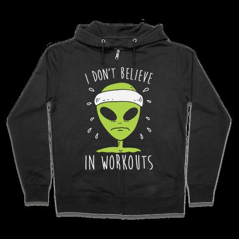I Don't Believe In Workouts Zip Hoodie