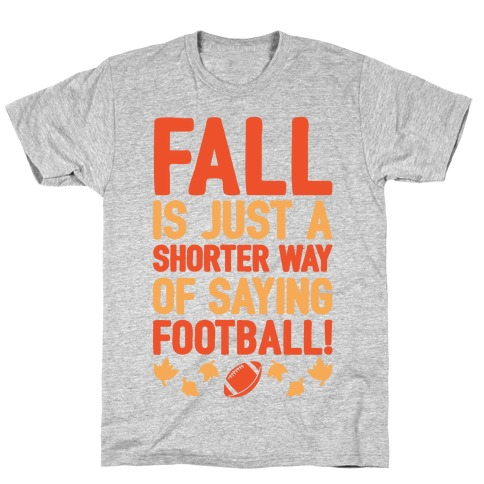 Fall Is Just A Shorter Way of Saying Football White Print T-Shirt
