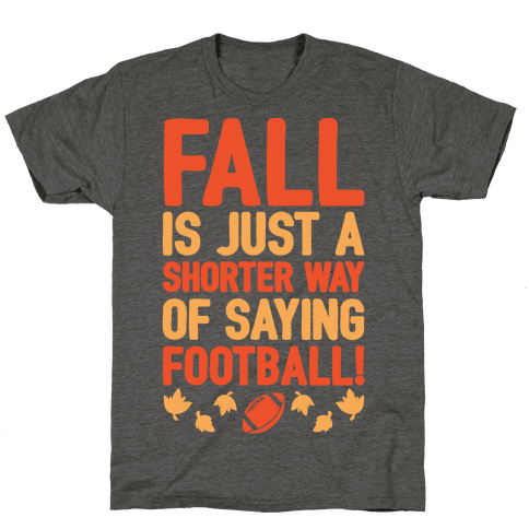 Fall Is Just A Shorter Way of Saying Football White Print