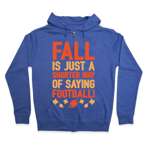 Fall Is Just A Shorter Way of Saying Football White Print Zip Hoodie