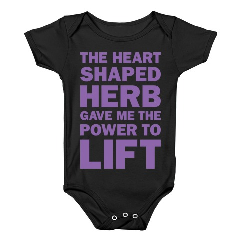 The Heart Shaped Herb Gave Me The Power To Lift Baby Onesy