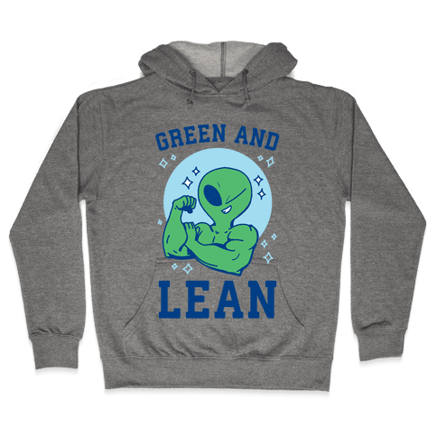 Green and Lean Hooded Sweatshirt
