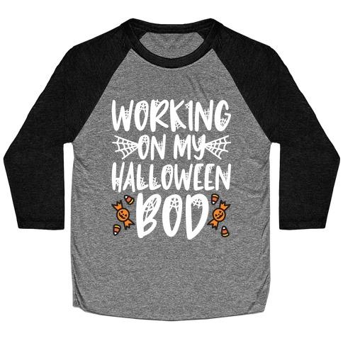 Working On My Halloween Bod Baseball Tee