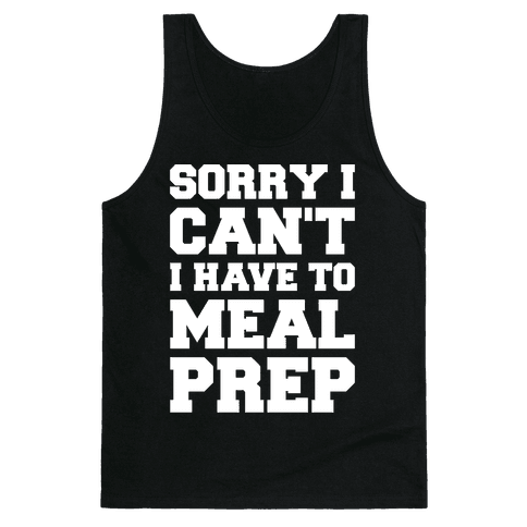 Sorry I Can't I Have To Meal Prep White Font