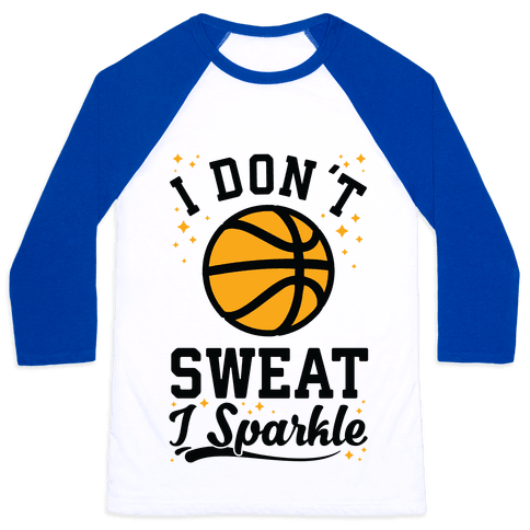 I Don't Sweat I Sparkle Basketball Baseball Tee