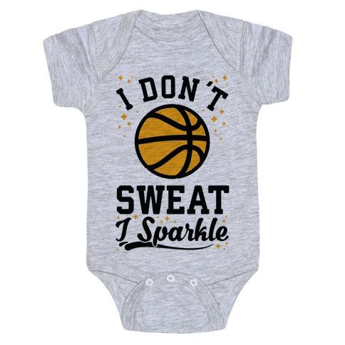 I Don't Sweat I Sparkle Basketball Baby Onesy