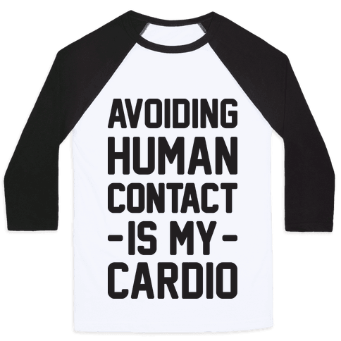 Avoiding Human Contact Is My Cardio Baseball Tee