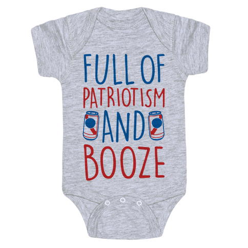 Full of Patriotism and Booze  Baby Onesy