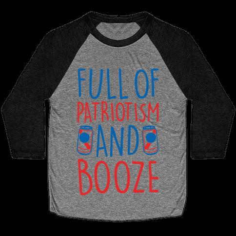 Full of Patriotism and Booze Baseball Tee