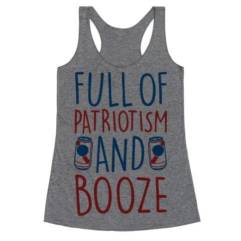 Full of Patriotism and Booze Racerback Tank Top