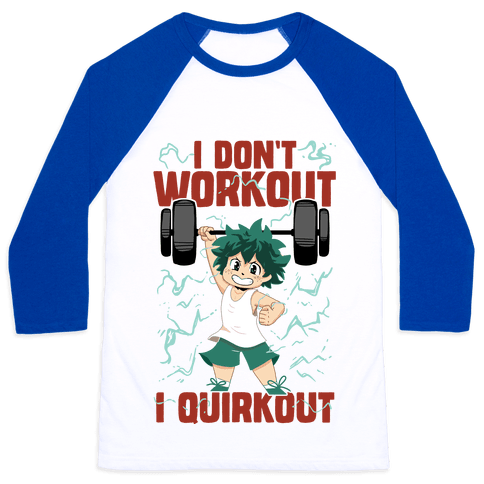 I don't Workout I Quirkout Baseball Tee