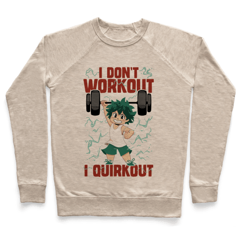 I don't Workout I Quirkout Pullover