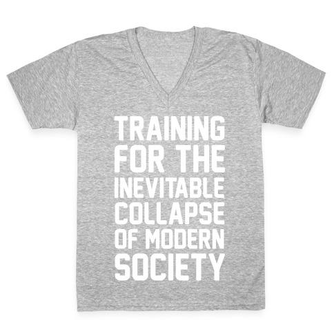 Training For The Inevitable Collapse of Modern Socieyu V-Neck Tee Shirt