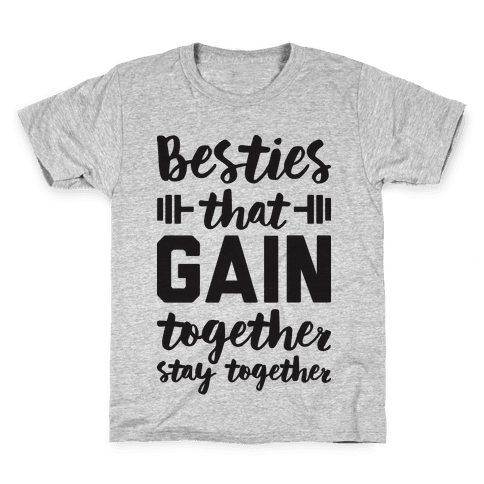 Besties That Gain Together Stay Together Kids T-Shirt