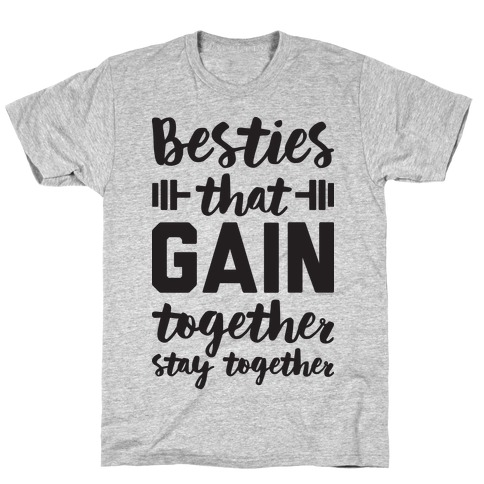 Besties That Gain Together Stay Together T-Shirt