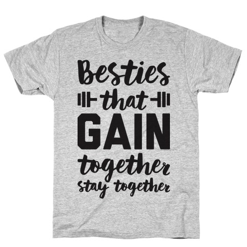 Besties That Gain Together Stay Together Mens T-Shirt