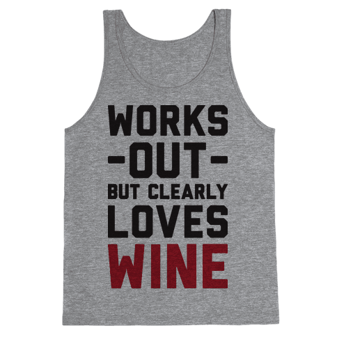 Works Out But Clearly Loves Wine Tank Top
