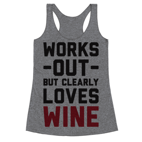 Works Out But Clearly Loves Wine