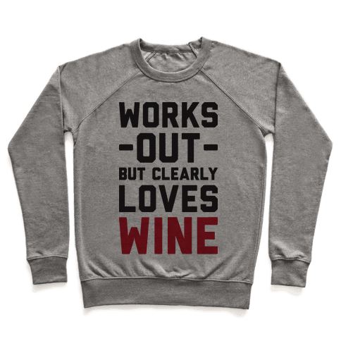 Works Out But Clearly Loves Wine Pullover
