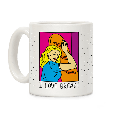 I Love Bread Coffee Mug