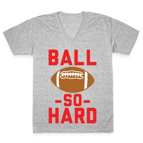 Ball So Hard V-Neck Tee Shirt