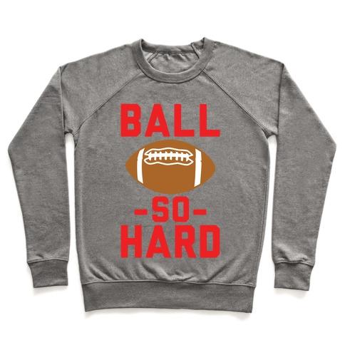 Ball So Hard Pullover