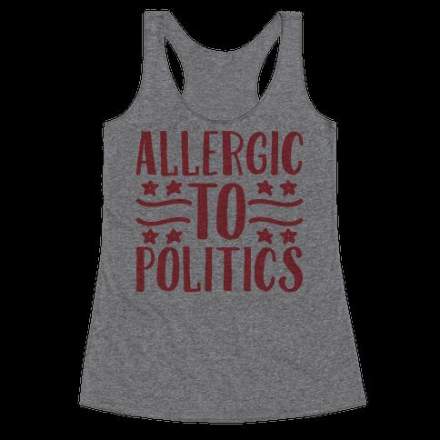 Allergic To Politics Racerback Tank Top