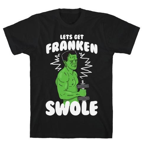 Let's Get Franken-Swole T-Shirt