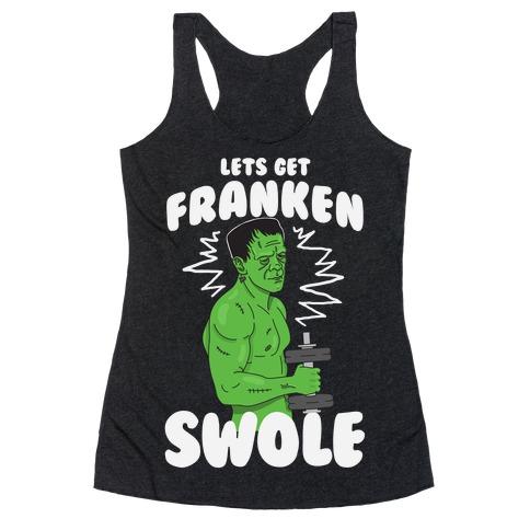 Let's Get Franken-Swole Racerback Tank Top
