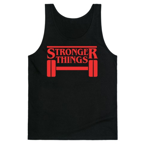 Stronger Things Tank Top