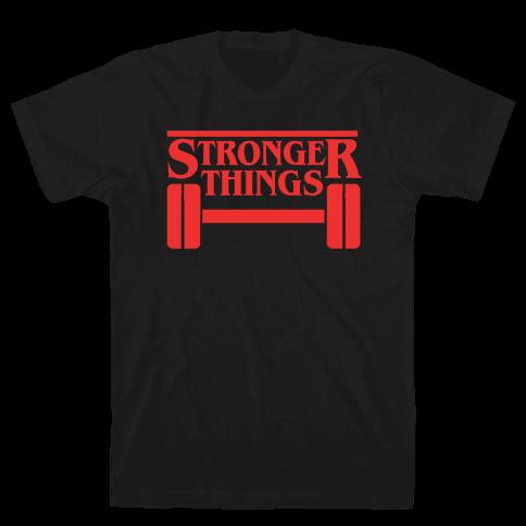 Stronger Things Mens/Unisex T-Shirt
