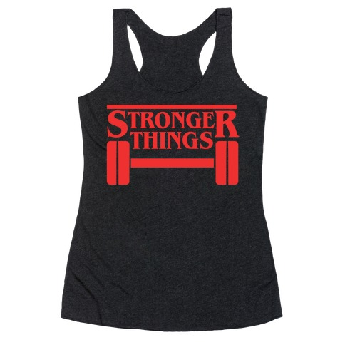 Stronger Things Racerback Tank Top
