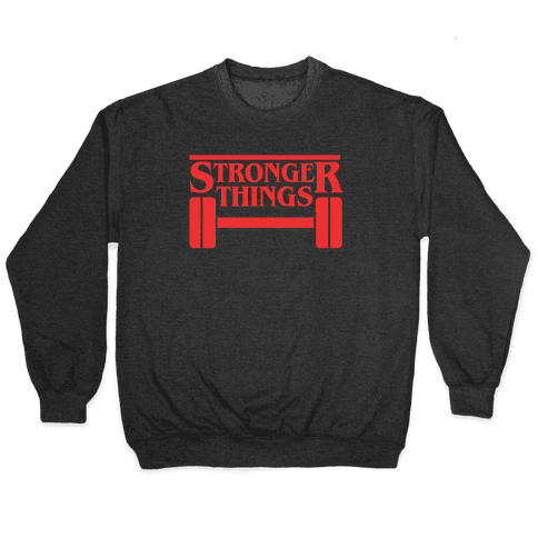 Stronger Things Pullover