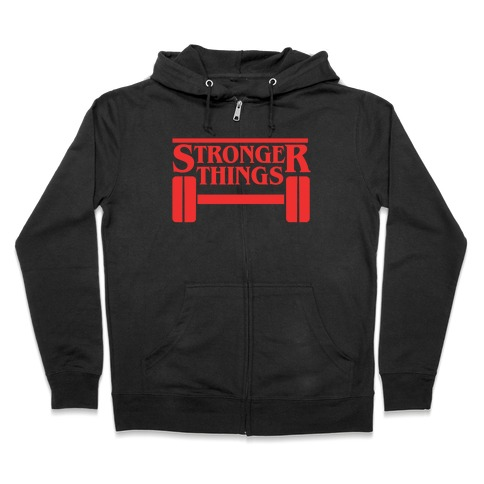 Stronger Things Zip Hoodie