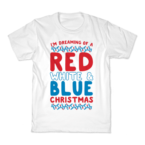 I'm Dreaming of a Red White and Blue Christmas Kids T-Shirt