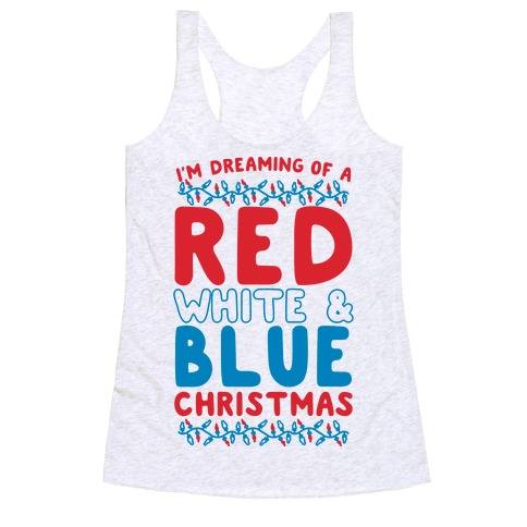 I'm Dreaming of a Red White and Blue Christmas Racerback Tank Top