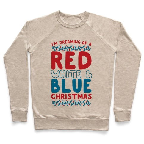 I'm Dreaming of a Red White and Blue Christmas Pullover