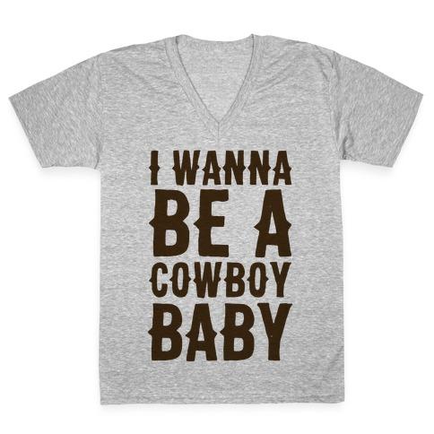 I Wanna be a Cowboy Baby V-Neck Tee Shirt