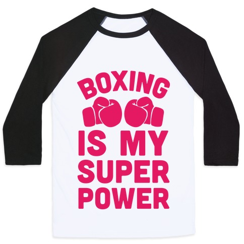 Boxing Is My Superpower Baseball Tee